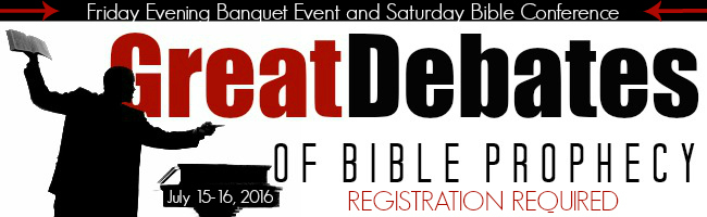 Great Debates of Bible Prophecy Conference and Banquet