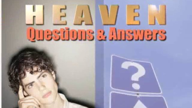 Questions and Answers About Heaven