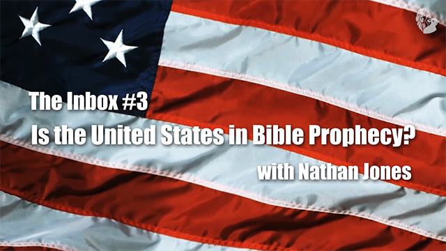 The Inbox #3: Is the United States in Bible Prophecy?