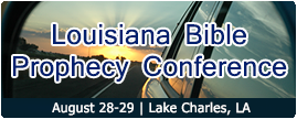 Louisiana Bible Prophecy Conference
