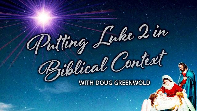 Doug Greenwold on Luke 2