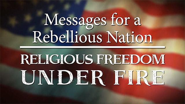 Religious Freedom Under Fire