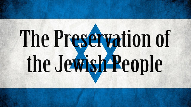The Preservation of the Jews