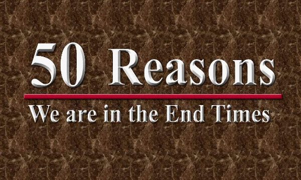 50 Reasons We Are in the End Times
