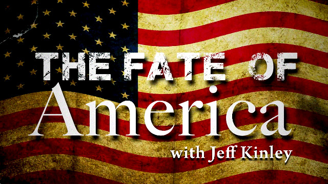 Jeff Kinley on the Fate of America