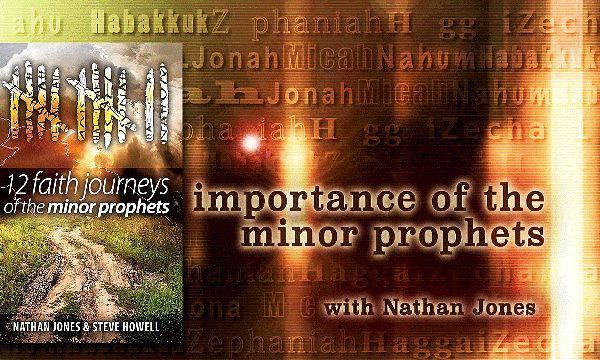 Nathan Jones Teaches on the Minor Prophets