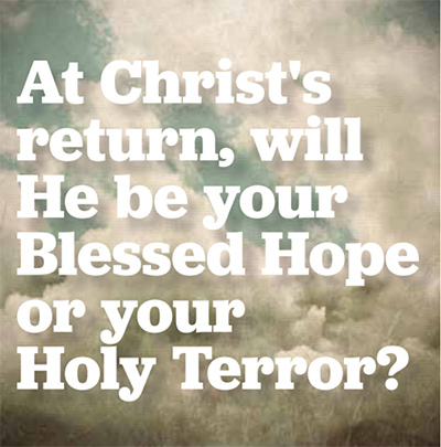 Blessed Hope or Holy Terror
