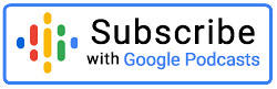 Subscribe with Google Podcasts