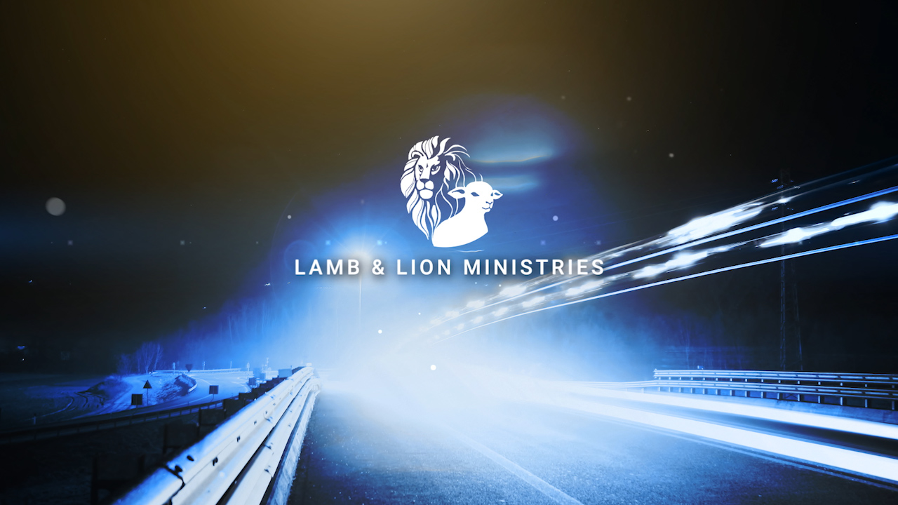 Lamb and Lion Ministries | Bible Prophecy | Rapture