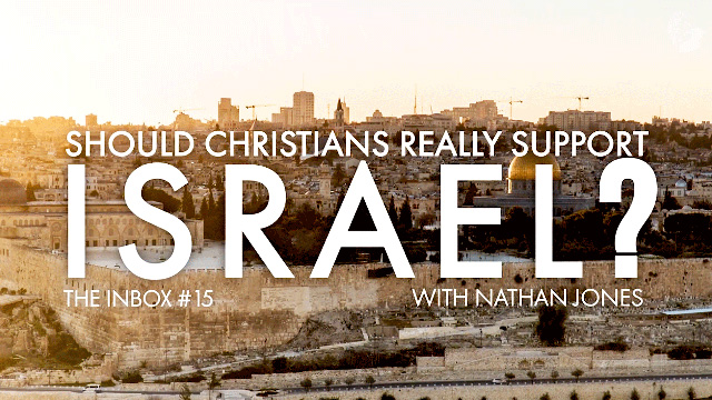 The Inbox #15: Should Christians Really Support Israel?