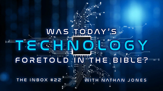 The Inbox #22: Was Today's Technology Foretold in the Bible?