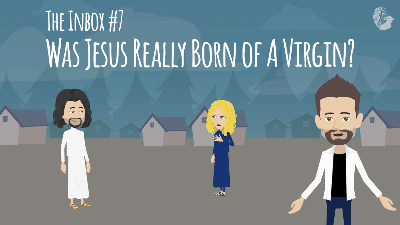 The Inbox #7: Was Jesus Really Born of a Virgin?