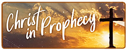 Christ in Prophecy
