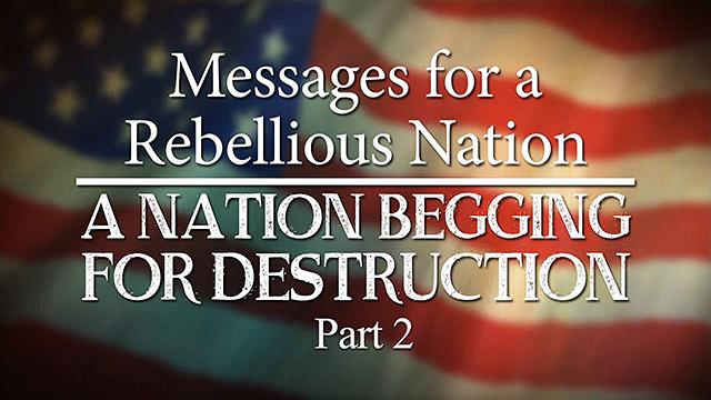 A Nation Begging for Destruction, Part 2