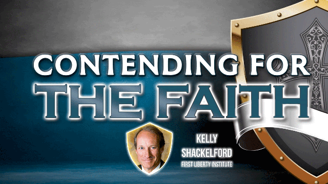 Kelly Shackelford on the Defense of Religious Liberty