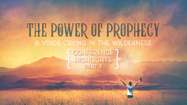 The Power of Prophecy Conference Highlights (Part 1)