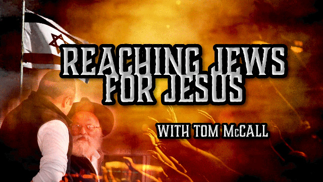 Tom McCall on Jewish Evangelism