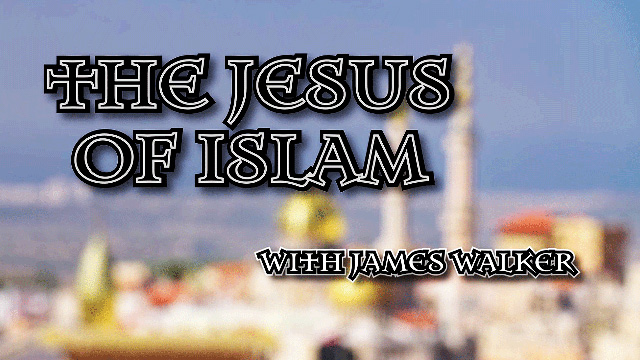 James Walker on Jesus in the Quran