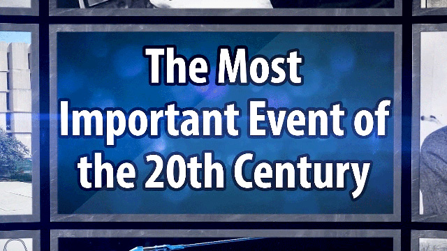 The Greatest Event of the 20th Century