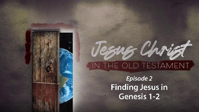 Finding Jesus in Genesis 1-2