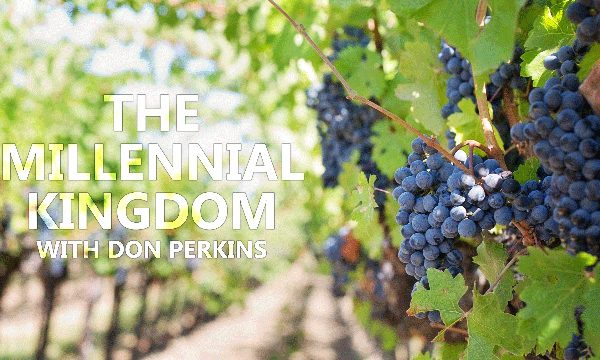 Don Perkins on the Millennial Kingdom