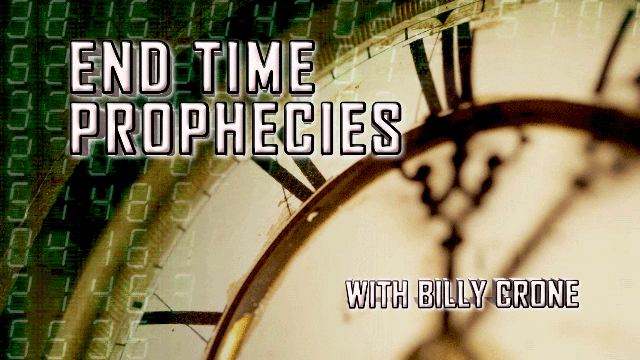 End Time Prophecies with Billy Crone