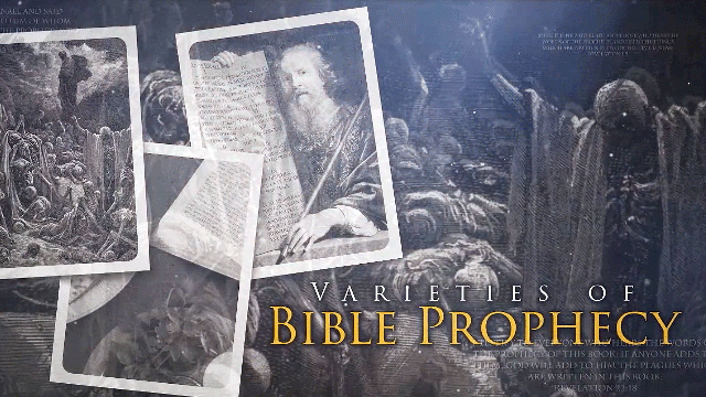 Varieties of Bible Prophecy