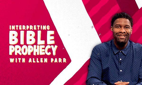 Interpreting Bible Prophecy with Allen Parr