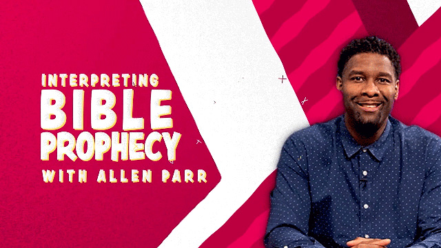 Interpreting Bible Prophecy with Allen Parr