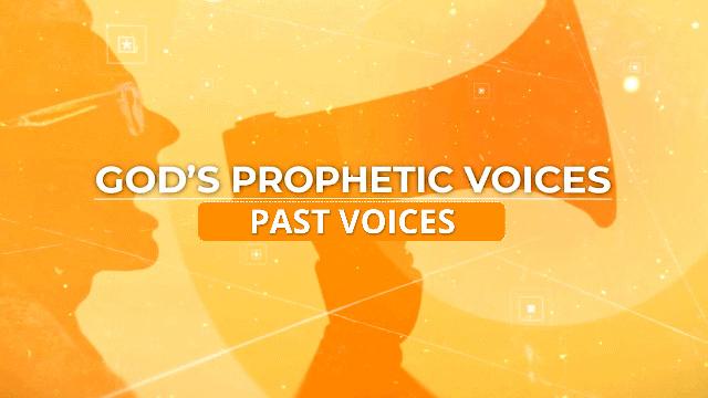 God's Prophetic Voices: Past Voices