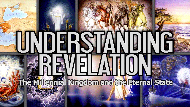 The Millennial Kingdom and the Eternal State